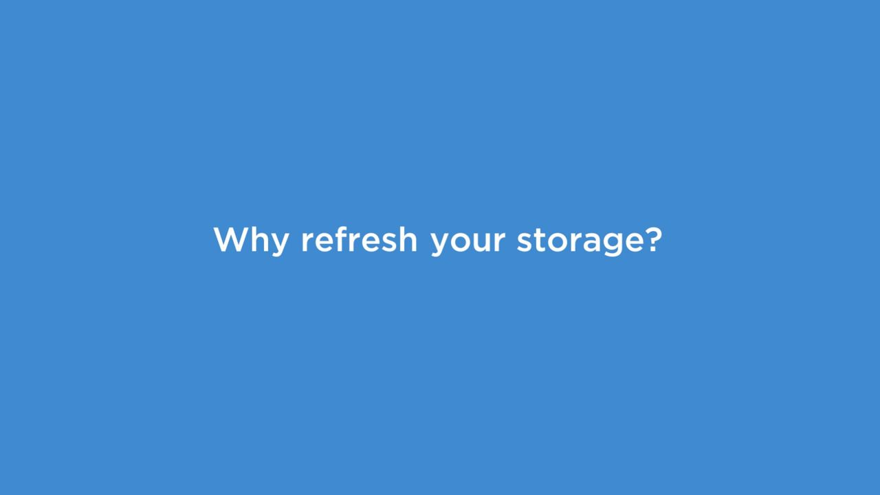 Why Refresh Your Storage?