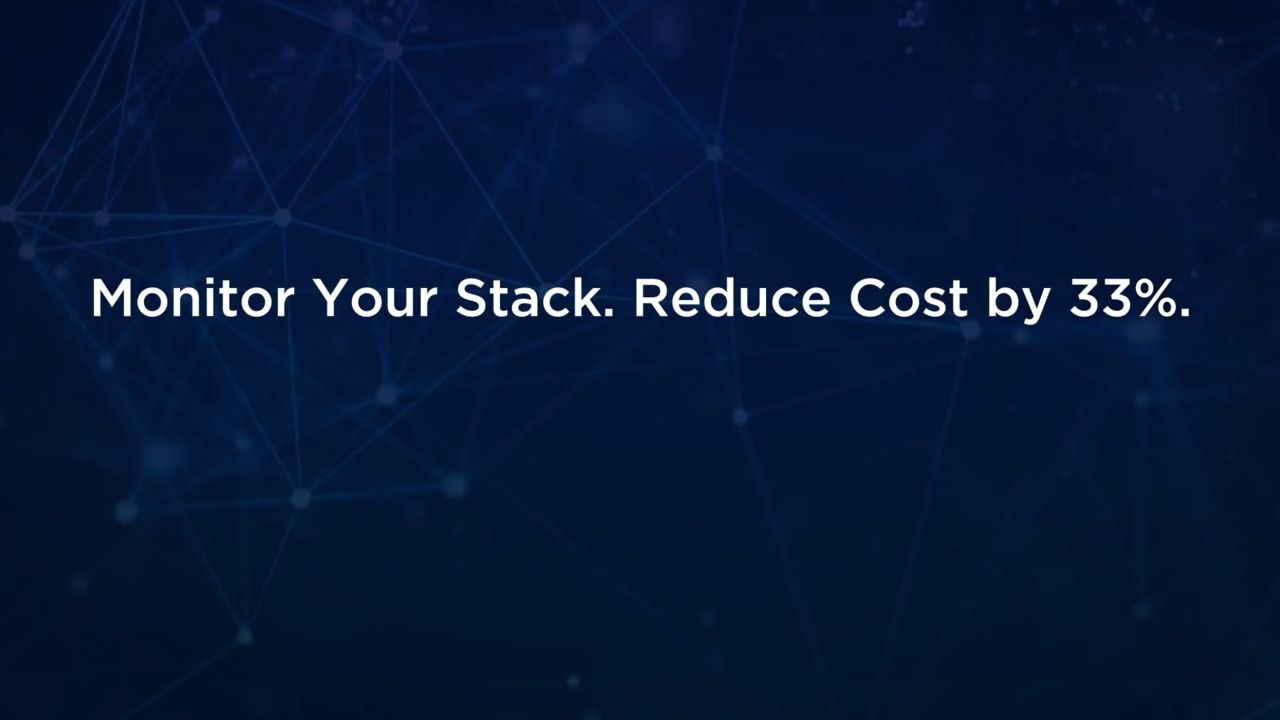 Monitor Your Stack.  Reduce Costs by 33%.