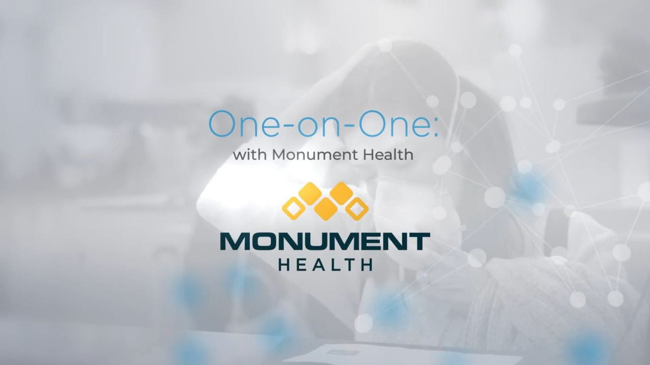 One-on-One with Monument Health