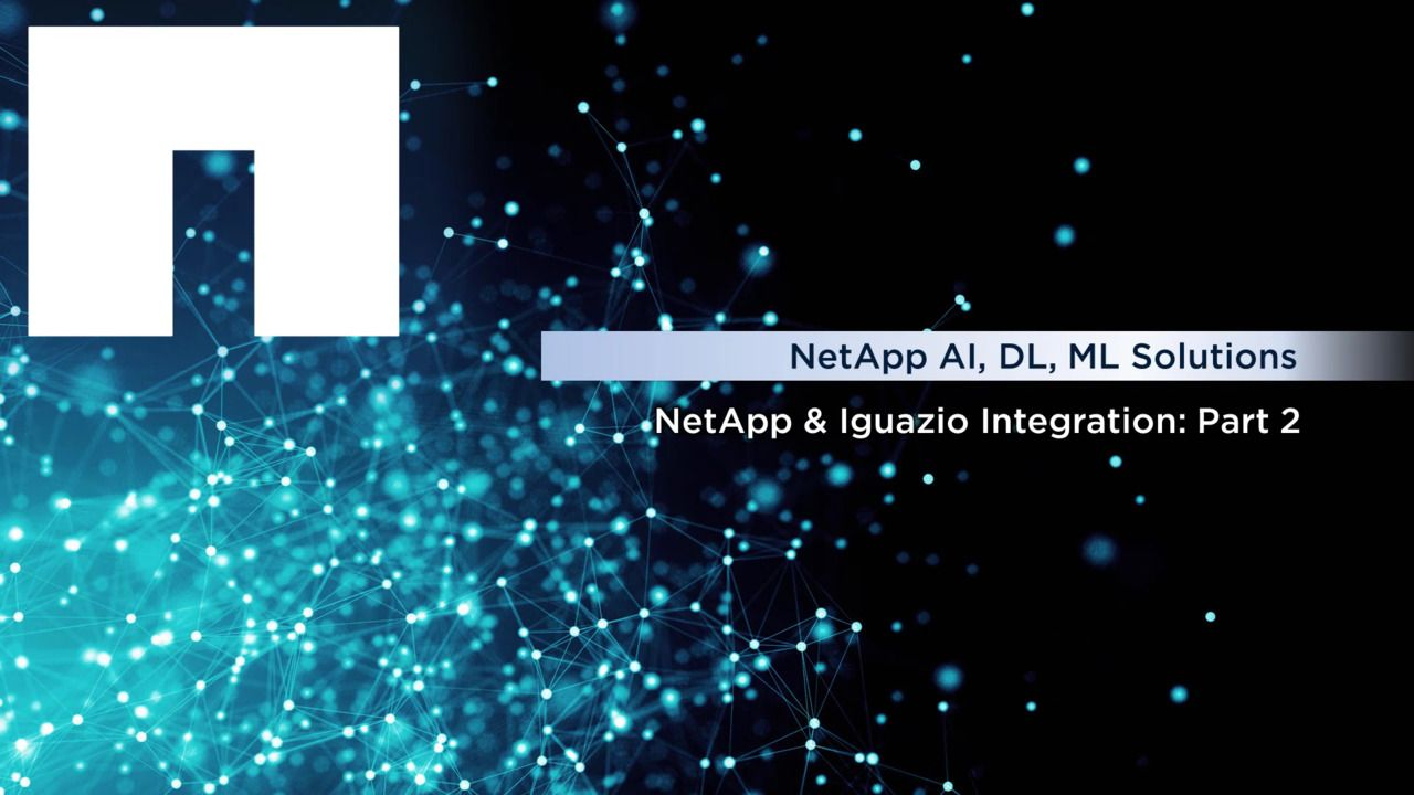 NetApp and Iguazio Integration - Part 2
