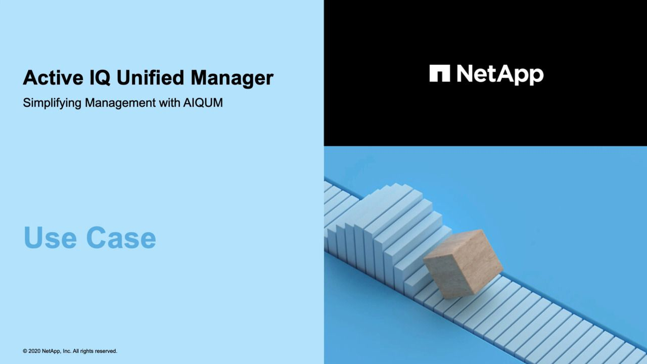 NetApp Active IQ Unified Manager - Use Case