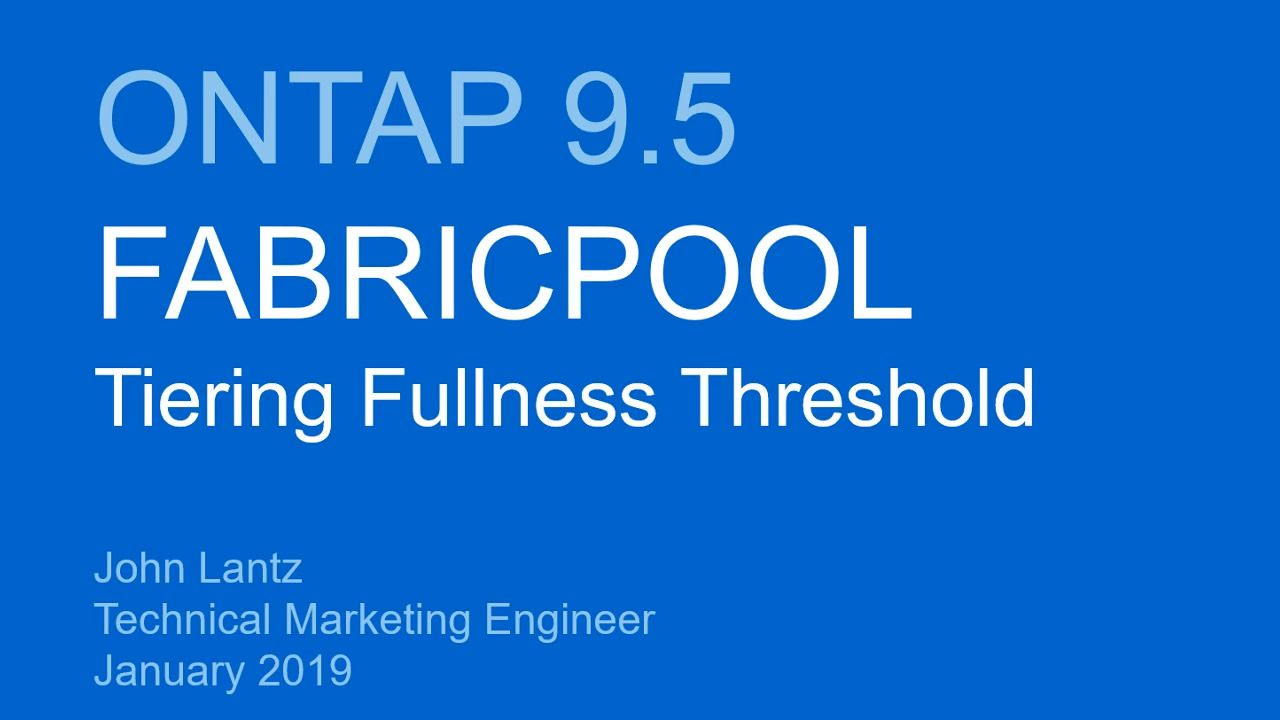 Tiering Fullness Threshold in ONTAP 9.5  - FabricPool