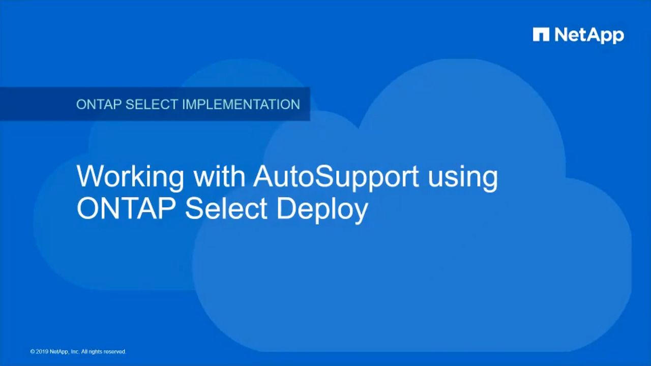 Working with AutoSupport in ONTAP Select Deploy