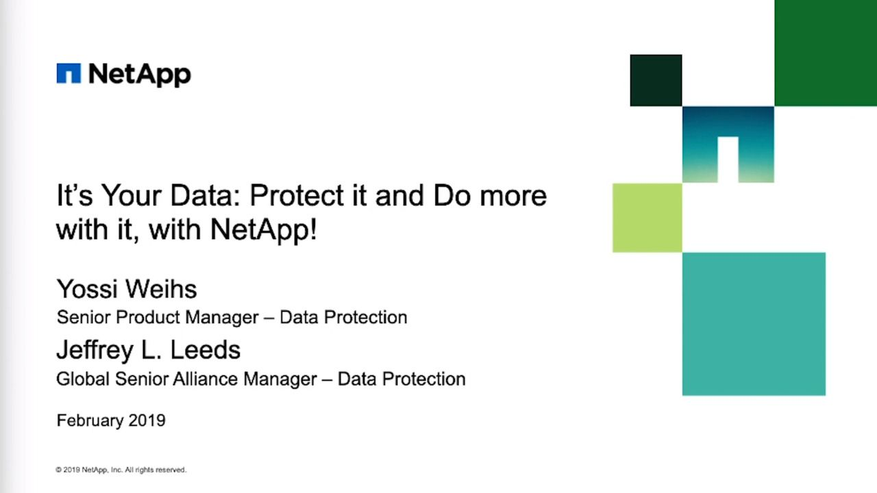 It's Your Data - Protect It and Do More With It, With NetApp!