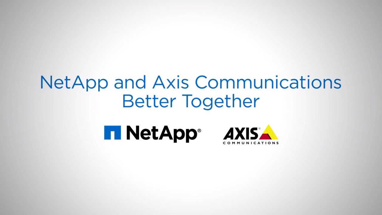 NetApp Video Surveillance Solutions with Axis Communications