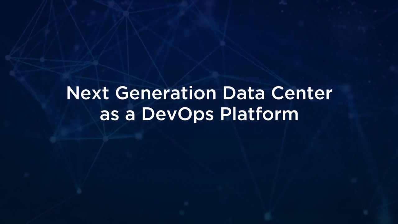 The Next Generation Data Center as a DevOps Platform