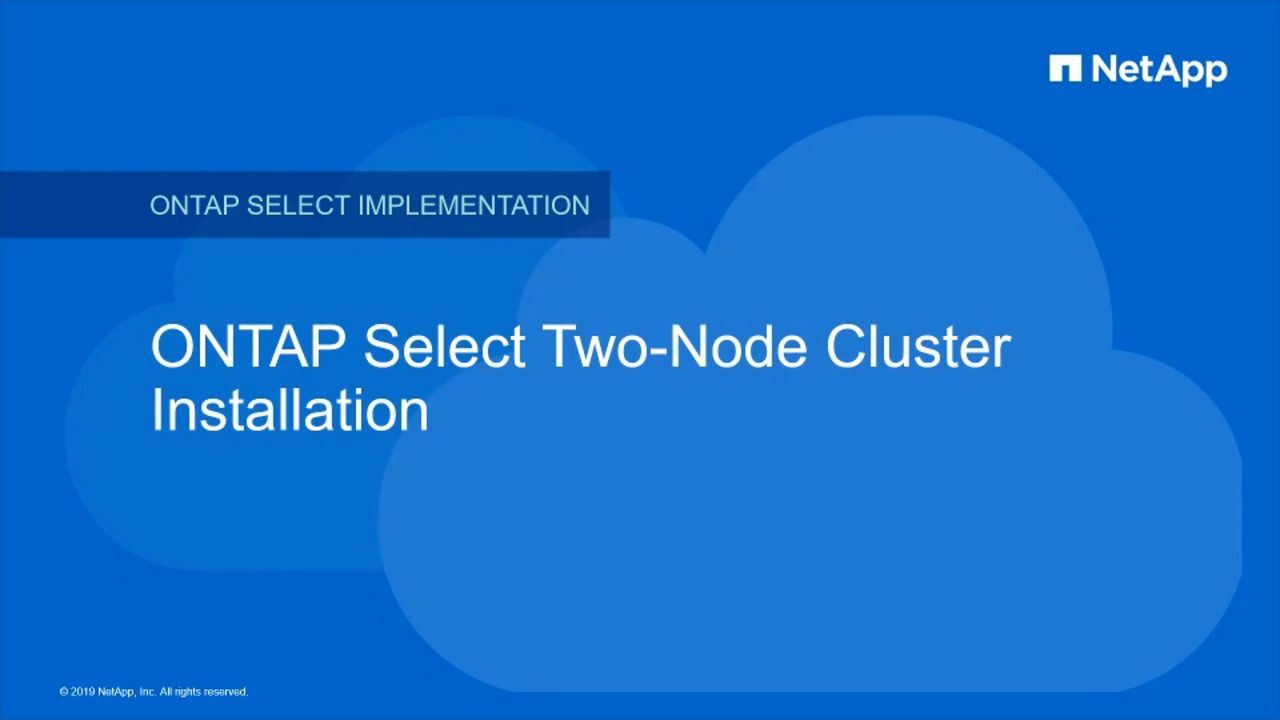 Deploying an ONTAP Select Two-Node Cluster