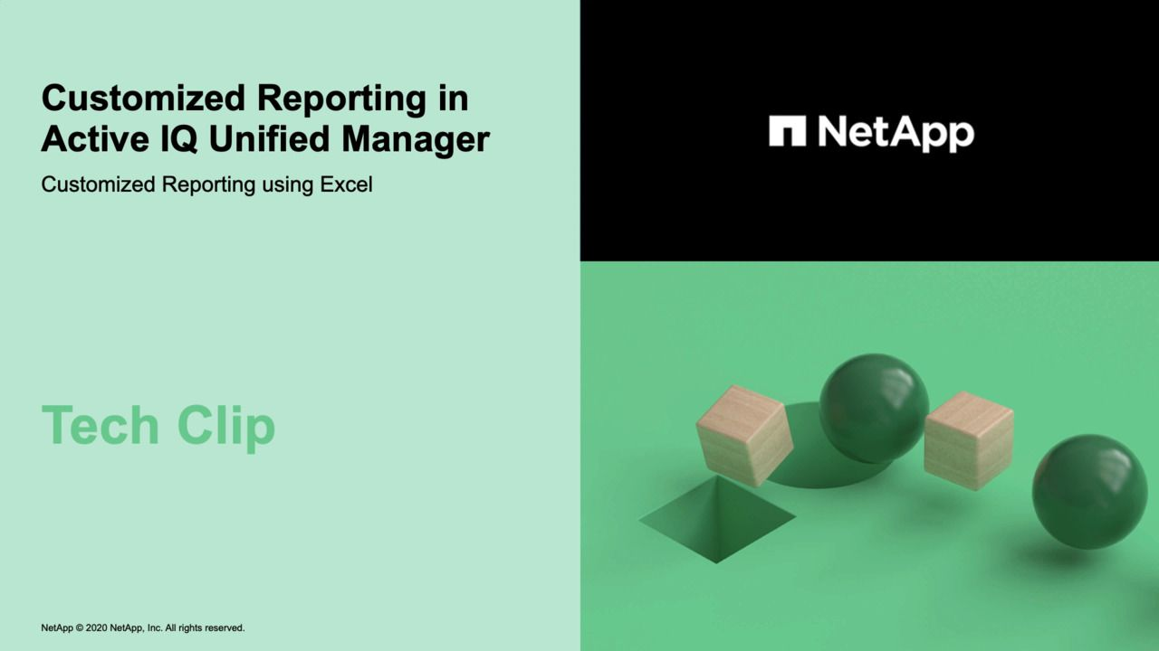 NetApp Active IQ Unified Manager Customized Reports - Tech Clip