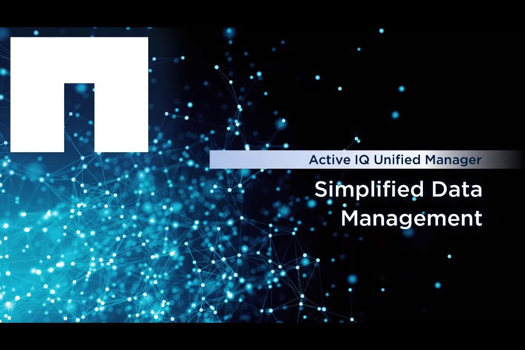 Simplified Data Management with Active IQ Unified Manager 9.6