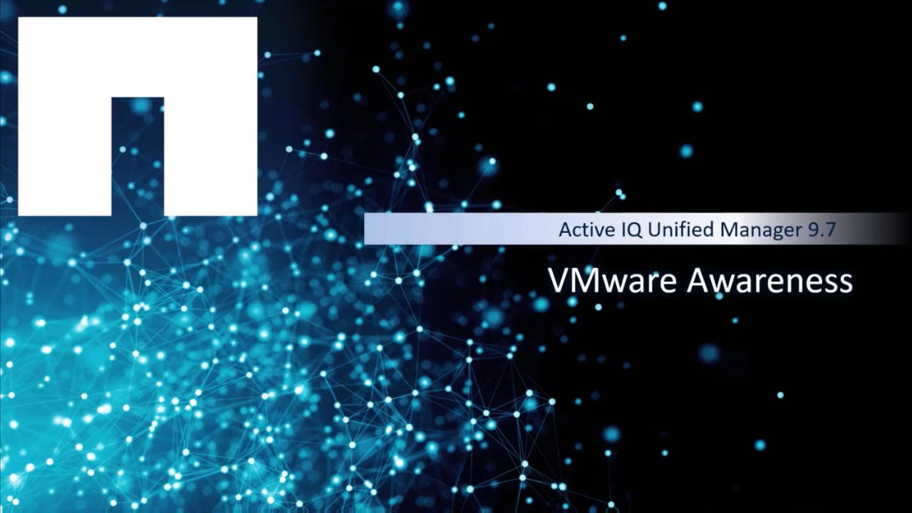 Active IQ Unified Manager 9.7 - VMware Awareness