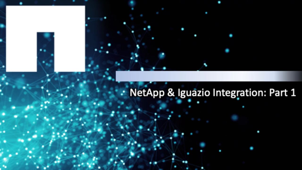 NetApp and Iguazio Integration - Part 1