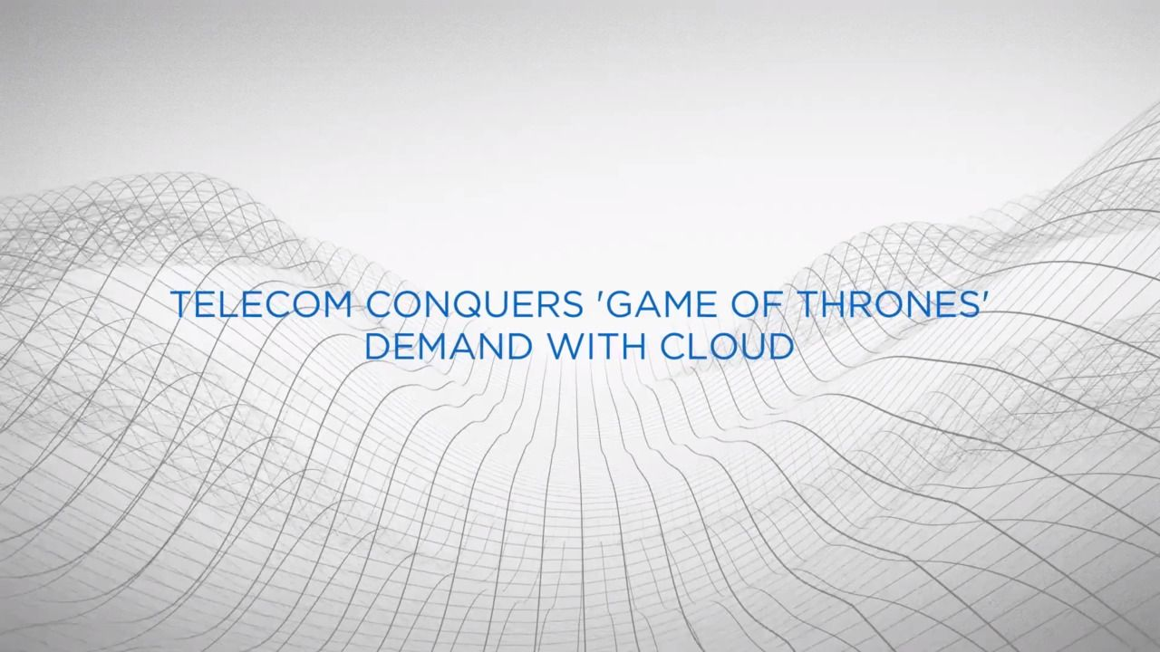 Telecom Conquers 'Game of Thrones' Demand with Cloud