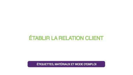 Établir la relation client - Étiquettes, matériaux et mode d'emploi