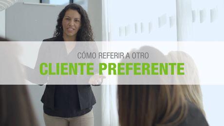 Video Cómo referir a otros Clientes Preferentes