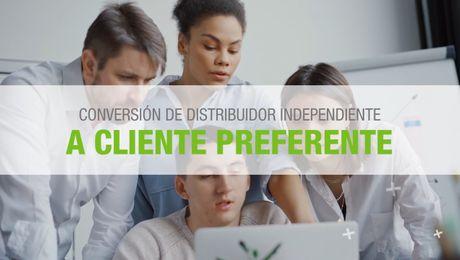Video Conversión de Distribuidor Independiente a Cliente Preferente