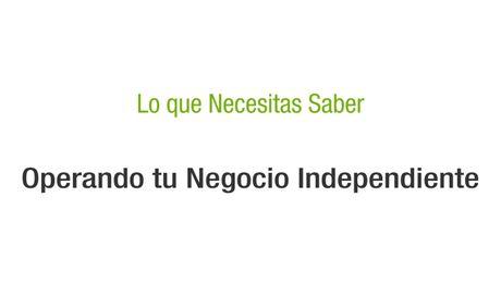 Lo que necesitas saber – Operando tu Negocio Independiente (Argentina)