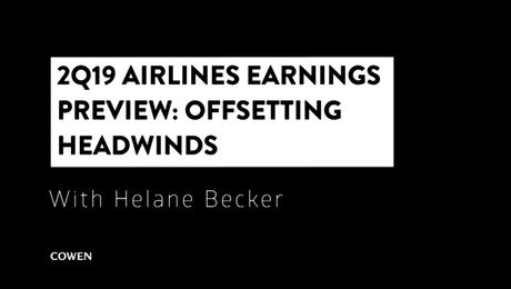 Helane Becker | 2Q19 Airlines Earnings Preview: Offsetting Headwinds | 7/15/19