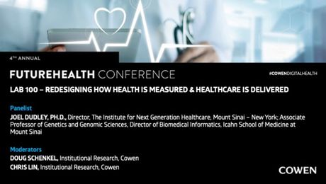 Cowen's 4th Annual FutureHealth Conference | Lab100 - Redesigning How Health Is Measured & Healthcare Is Delivered Panel