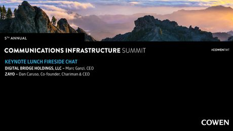 5th Annual Communications Infrastructure Summit | Fireside Chat with Marc Ganzi, CEO, Digital Bridge Holdings & Dan Caruso, Co-Founder, Chairman & CEO, Zayo
