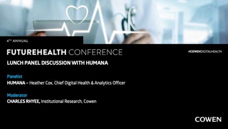 Cowen's 4th Annual FutureHealth Conference | Lunch Panel Discussion with Humana