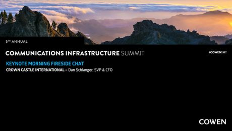 5th Annual Communications Infrastructure Summit | Fireside Chat with Dan Schlanger, SVP & CFO, Crown Castle International