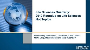 Life Sciences Quarterly (Q4 2019): 2019 Roundup on Life Sciences Hot Topics
