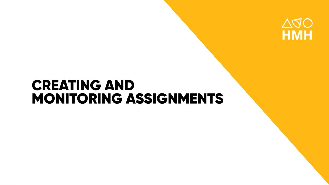 Creating and Monitoring Assignments