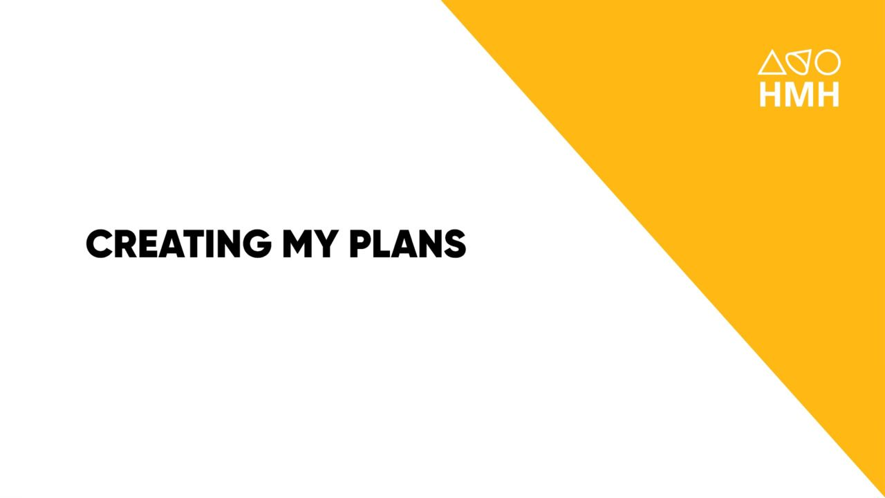 Creating My Plans