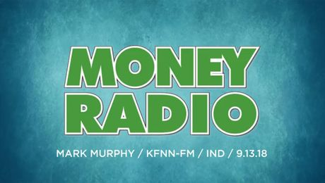 Mark Murphy on KFNN-FM IND Money Radio (09/13/18)