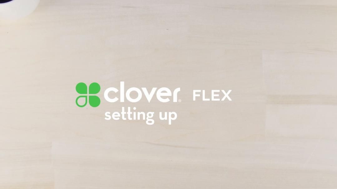 Clover Clips: Setting Up Clover Flex