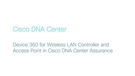 Cisco DNA Center – Wireless LAN Controller and Access Point 360 in Assurance