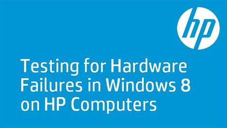 Testing for Hardware Failures in Windows 8 on HP Computers