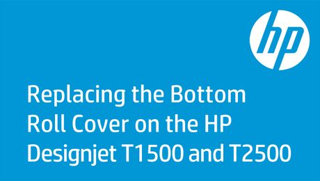 Replacing the Bottom Roll Cover on the HP Designjet T1500 and T2500