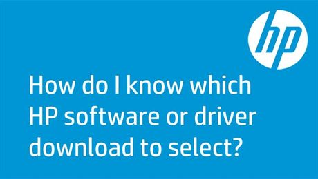 How Do I Know Which HP Software or Driver Download to Select?