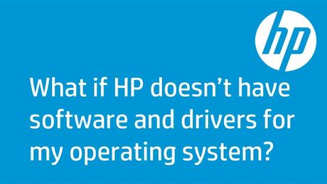 What If HP Doesn't Have Software and Drivers for My Operating System?