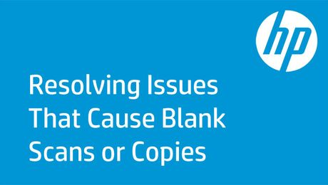 Resolving Issues That Cause Blank Scans or Copies