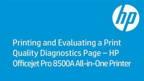 Printing and Evaluating a Print Quality Diagnostics Page – HP Officejet Pro 8500A All-in-One Printer
