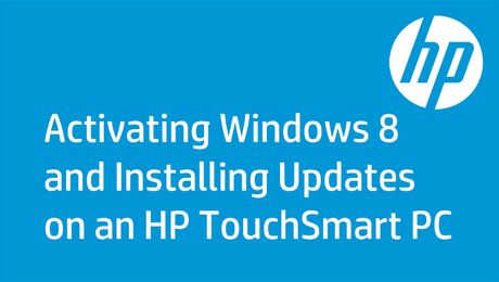 Activating Windows 8 and Installing Updates on an HP TouchSmart PC