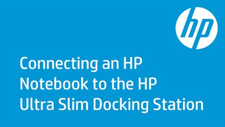 Connecting an HP Notebook to the HP Ultra Slim Docking Station