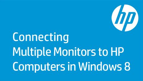 Connecting Multiple Monitors to HP Computers in Windows 8