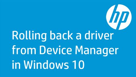Rolling back a driver from Device Manager in Windows 10