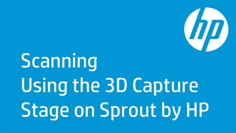 Scanning Using the 3D Capture Stage on Sprout by HP