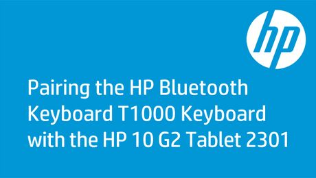 Pairing the HP Bluetooth Keyboard T1000 Keyboard with the HP 10 G2 Tablet 2301