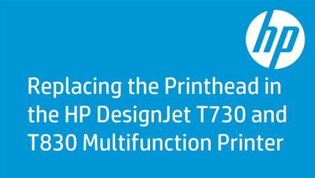 Replacing the Printhead in the HP DesignJet T730 and T830 Multifunction Printer
