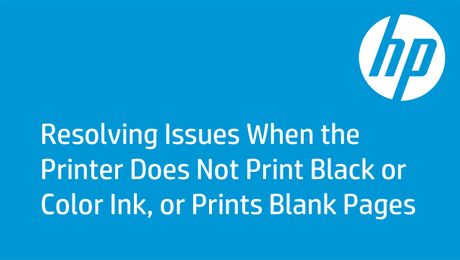Resolving Issues When the Printer Does Not Print Black or Color Ink, or Prints Blank Pages