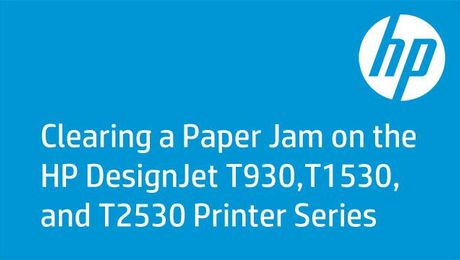 Clearing a Paper Jam on the HP DesignJet T930,T1530, and T2530 Printer Series