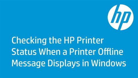 Checking the HP Printer Status When a Printer Offline Message Displays in Windows