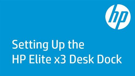 Setting Up the HP Elite x3 Desk Dock
