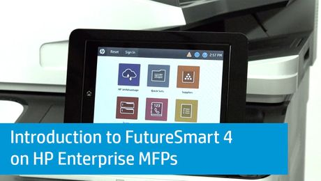 Introduction to FutureSmart 4 on HP Enterprise MFPs