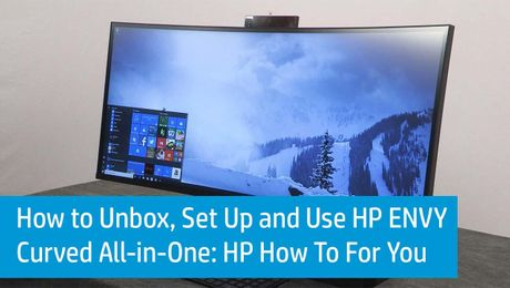 How to Unbox, Set Up and Use the HP ENVY Curved All-in-One: HP How To For You